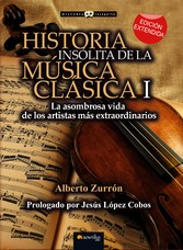Historia insólita de la música clásica I - La a...