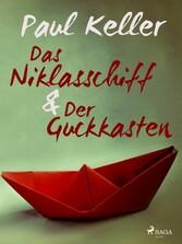 Das Niklasschiff • Der Guckkasten