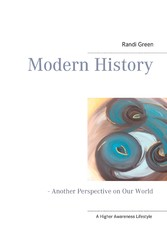 Modern History - - Another Perspective on Our W...
