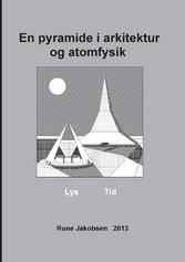 En pyramide i arkitektur og atomfysik - Lys - Tid