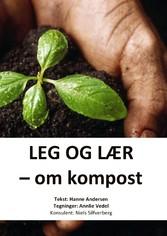 Leg og lær - om kompost