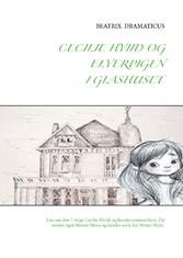 Cecilie Hviid og elverpigen i glashuset - Læs o...