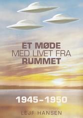 Et møde med livet fra rummet - År 1945 - 1950