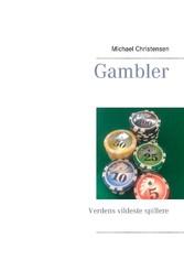 Gambler - Verdens vildeste spillere