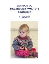 Barndom og pædagogisk kvalitet i dagtilbud - 3. reviderede udgave. 2. oplag