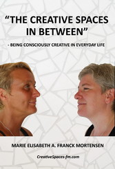 'The Creative Spaces in Between' - Being Consciously Creative in Everyday Life