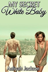 My Secret White Baby: BWWM Interracial Romance