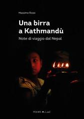 Una birra a Kathmandù - note di viaggio dal Nepal