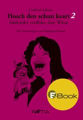 Hosch den schun keart 2 - Südtiroler erzählen i...