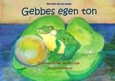 Gebbes egen ton - En grodas vardag i ton och fä...
