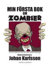 Min första bok om zombier - Allt du behöver vet...