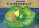 Gebbe's eigen toon - Een kikkerleven in to...
