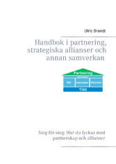 Handbok i partnering, strategiska allianser och...