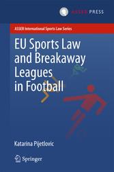 EU Sports Law and Breakaway Leagues in Football bei Ciando - eBooks