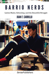 Barrio Nerds - Latino Males, Schooling, and the...