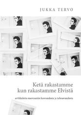 Ketä rakastamme kun rakastamme Elvistä - - arti...