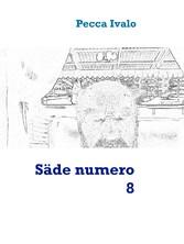 Säde numero 8