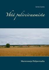 Yhtä puliveivaamista - Murrerunoja Pohjanmaalta