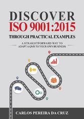 Discover ISO 9001:2015 Through Practical Exampl...