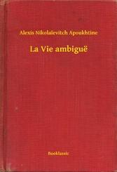 La Vie ambiguë