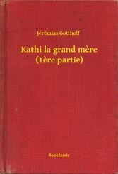 Kathi la grand mere (1ere partie)
