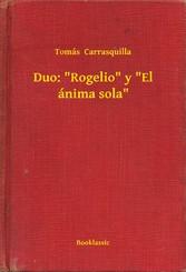 Duo: Rogelio y El ánima sola