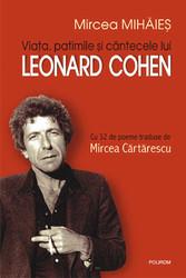 Viata, patimile si cintecele lui Leonard Cohen