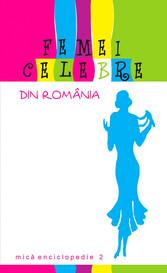 Femei celebre din România. Mic? enciclopedie 2