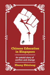 Chinese Education in Singapore: An untold story...