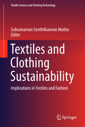 Textiles and Clothing Sustainability - Implicat...