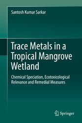 Trace Metals in a Tropical Mangrove Wetland - C...