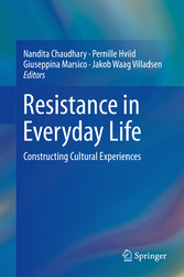 Resistance in Everyday Life - Constructing Cultural Experiences
