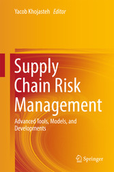 Supply Chain Risk Management - Advanced Tools, Models, and Developments