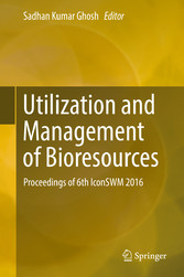 Utilization and Management of Bioresources - Proceedings of 6th IconSWM 2016