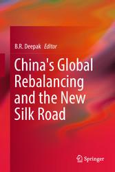 Chinas Global Rebalancing and the New Silk Road