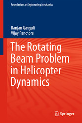 The Rotating Beam Problem in Helicopter Dynamics