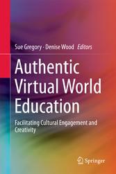 Authentic Virtual World Education - Facilitatin...