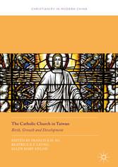 The Catholic Church in Taiwan - Birth, Growth a...