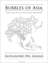 9789881300409 - Alessandro Del Grand: Bubbles of Asia - Tales From 10 Years Spent in Asia (2002-2012)? - Book