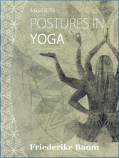 9789881300416 - Friederike Baum: Postures in Yoga - ?A? Guide - Book