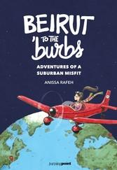 9789953972046 - Anissa Rafeh: Beirut to the burbs - Adventures of a Suburban Misfit - كتاب