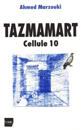9789954419854 - Ahmed Marzouki: Tazmamart - Cellule 10 - كتاب