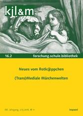 Neues vom Rotk@ppchen. (Trans)MedialeMärchenwel...