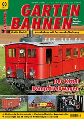 GARTENBAHNEN 03/2017 - Der Kittel Dampftriebwagen
