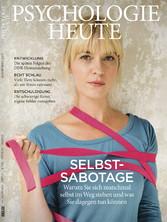 Psychologie Heute 11/2017 - Selbst-Sabotage