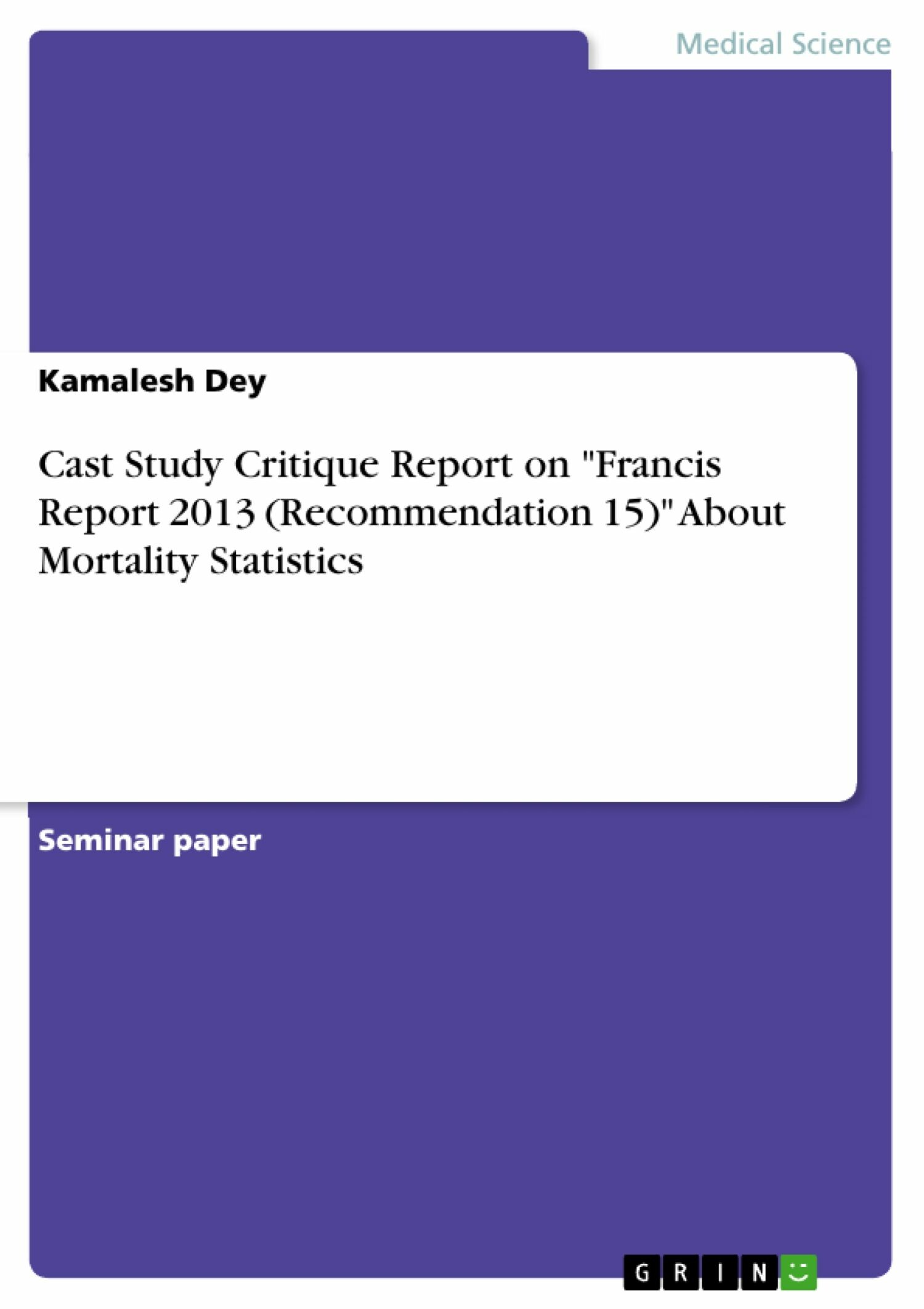 Cover Cast Study Critique Report on 'Francis Report 2013 (Recommendation 15)' About Mortality Statistics