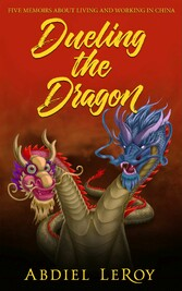 Dueling the Dragon Adventures in Chinese Media and Education