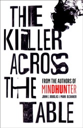 Killer Across the Table: From the authors of Mindhunter