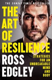 Art of Resilience: Strategies for an Unbreakable Mind and Body