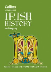 Irish History: People, places and events that built Ireland (Collins Little Books)